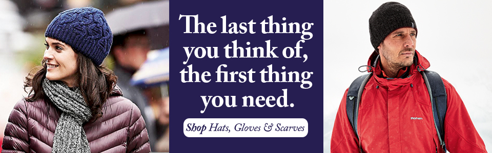 The last thing you think of, the first thing you need. Shop Hats, Gloves and Scarves.