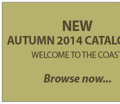 New Autumn 2014 Catalogue. WELCOME TO THE COAST. Browse Now....