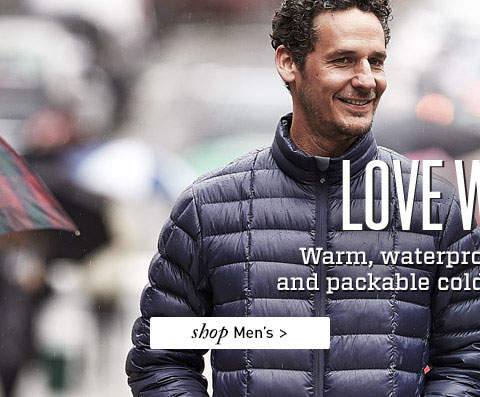 LOVE WINTER. Warm, waterproof, lightweight and packable cold climate clothing. SHOP Men's.