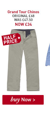 Men's Grand Tour Chinos. ORIGINAL £68. WAS £47.50. NOW £34. BUY NOW.