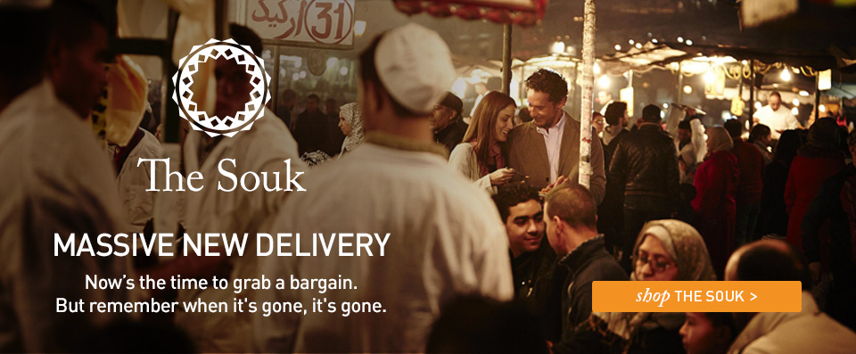 The Souk. MASSIVE NEW DELIVERY. Now's the time to grab a bargain. But remember when it's gone, it's gone. Shop THE SOUK.