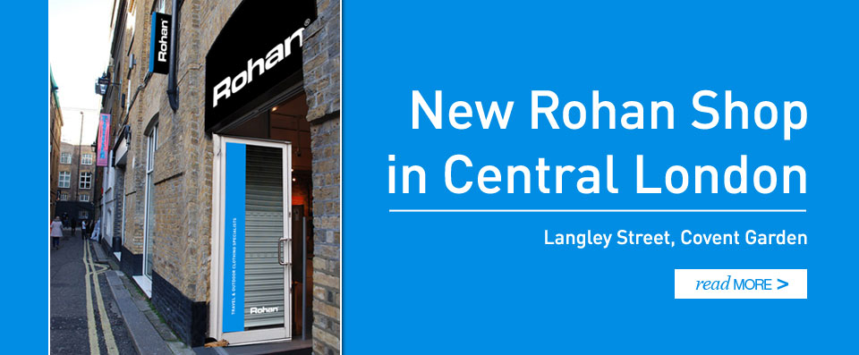 New Rohan Shop in Central London. Langley Street, Covent Garden Read more...