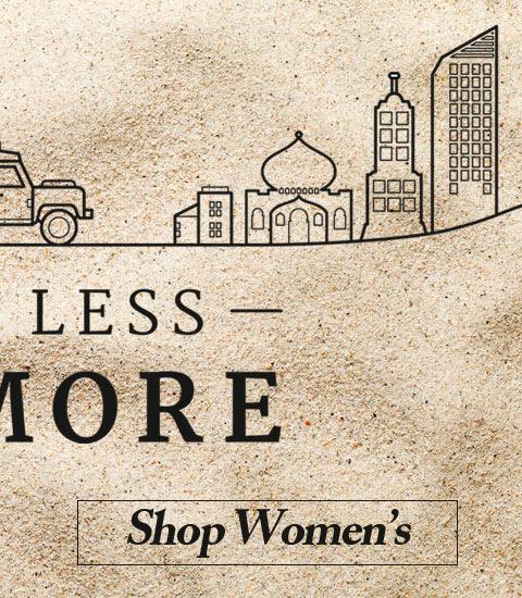TAKE LESS - DO MORE. SHOP WOMEN'S.