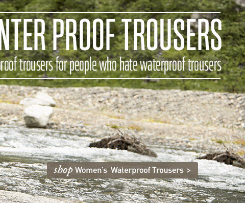 Waterproof trousers for people who hate waterproof trousers. SHOP Women's Waterproof Trousers.